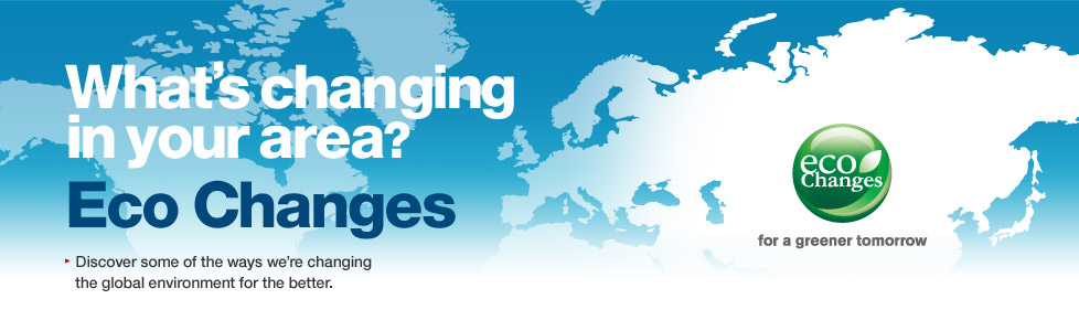 What's changing in your area? Eco Changes / Discover some of the ways we're changing the global environment for the better