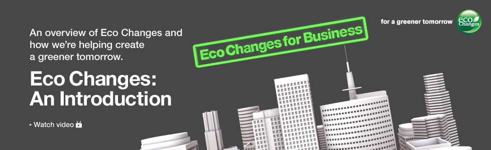 An overview of Eco Changes and how we're helping create a greener tomorrow. Eco Changes: An Introduction / Watch video