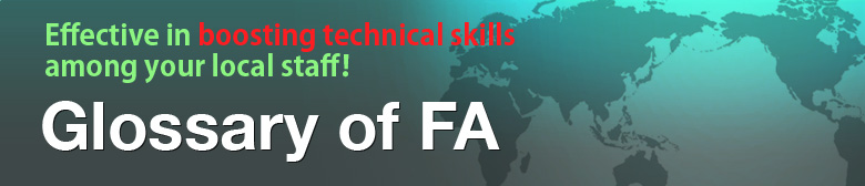 Effective in boosting technical skills among your local staff! Glossary of FA