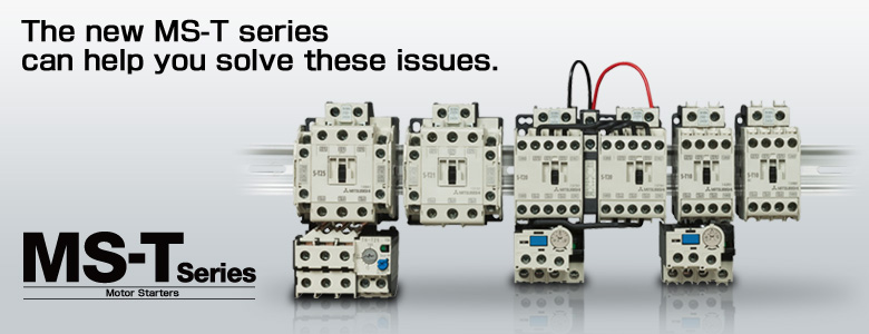 The new MS-T series can help you solve these issues.