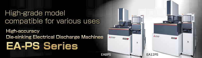Die-sinking Electrical Discharge Machines EA-PS Series
