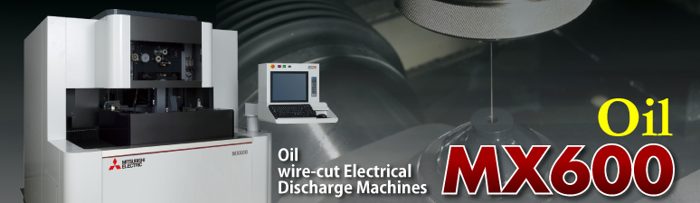 Oil wire-cut Electrical Discharge Machines MX600