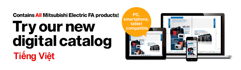 Contains All Mitsubishi Electric FA products! Try our new digital catalog Tiếng Việt